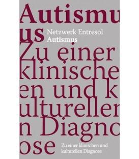 Autismus – Zu einer klinischen und kulturellen Diagnose