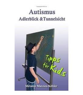 Autismus - Adlerblick und Tunnelsicht
